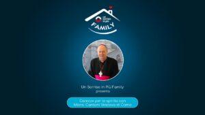 Carezze per lo spirito con Mons.Cantoni Vescovo di Como